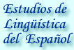 Estudios de Ling&uuml;&iacute;stica del Espa&ntilde;ol