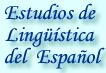 Estudios de Lingüística del Español